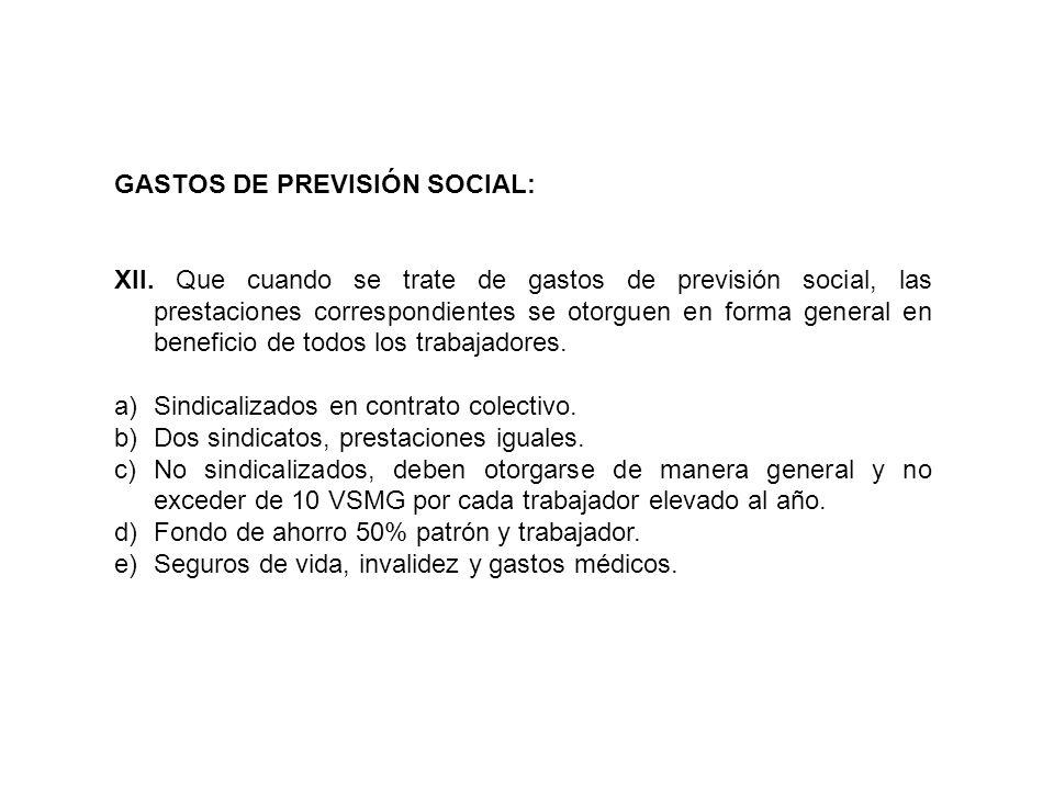 GASTOS DE PREVISIÓN SOCIAL: XII. Que cuando se trate de gastos de previsión social, las prestaciones correspondientes se otorguen en forma general en