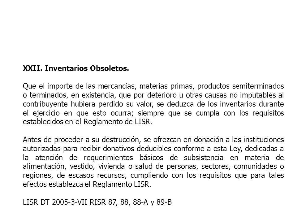 XXII. Inventarios Obsoletos. Que el importe de las mercancías, materias primas, productos semiterminados o terminados, en existencia, que por deterior
