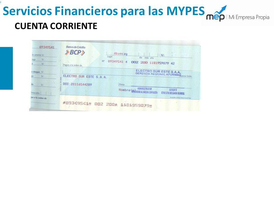 Servicios Financieros para las MYPES LINEA DE CRÉDITO Es un monto de dinero que el banco entrega al dueño de la cuenta corriente, para ser utilizado cuando no tiene fondos en ésta.