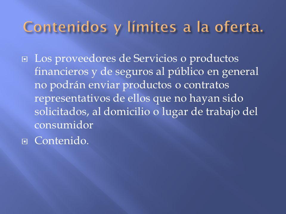 Se entiende que un producto es vendido en forma atada si el proveedor: Impone o condiciona al consumidor la contratación de otros productos o servicios adicionales, especiales o conexos.