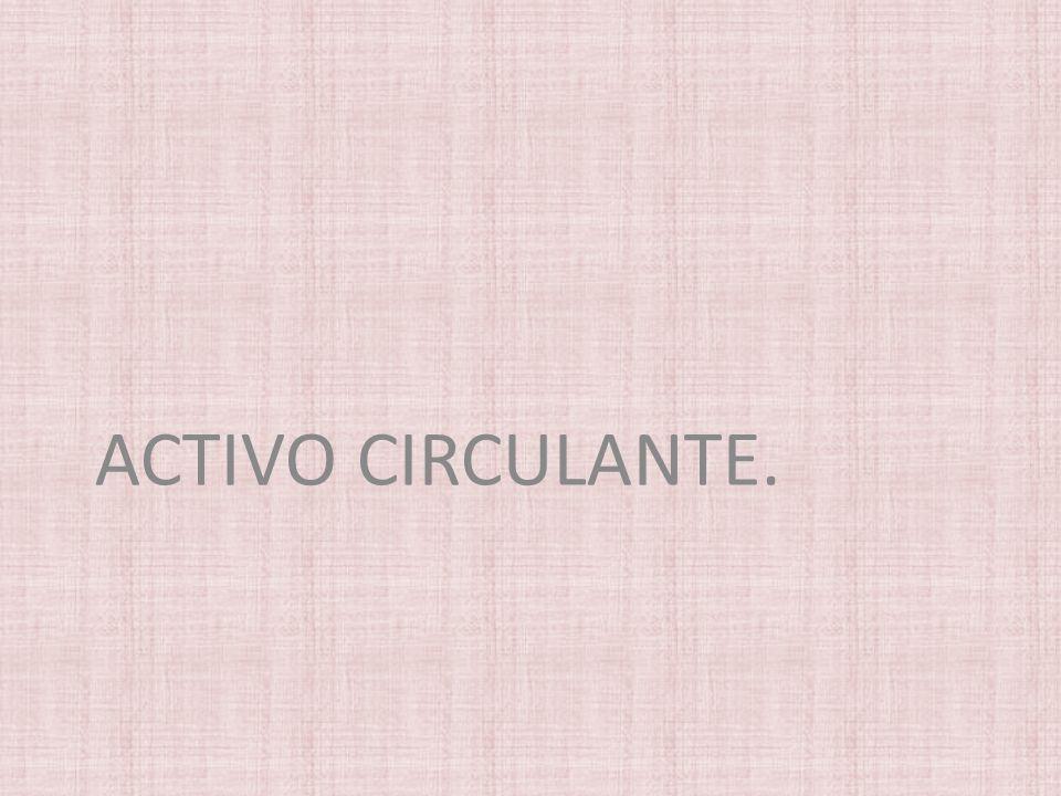 ACTIVO CIRCULANTE.