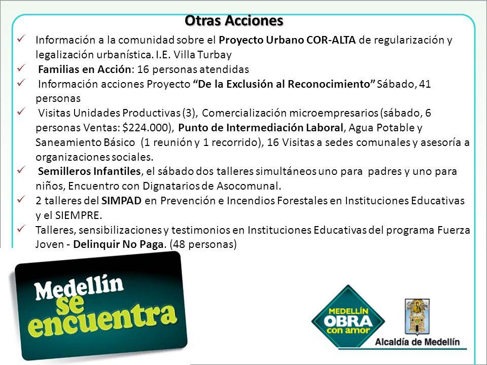 Información a la comunidad sobre el Proyecto Urbano COR-ALTA de regularización y legalización urbanística. I.E. Villa Turbay Familias en Acción: 16 pe