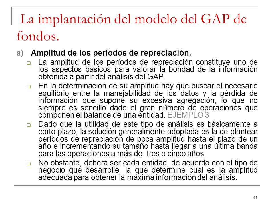 41 La implantación del modelo del GAP de fondos. a) Amplitud de los períodos de repreciación. La amplitud de los períodos de repreciación constituye u