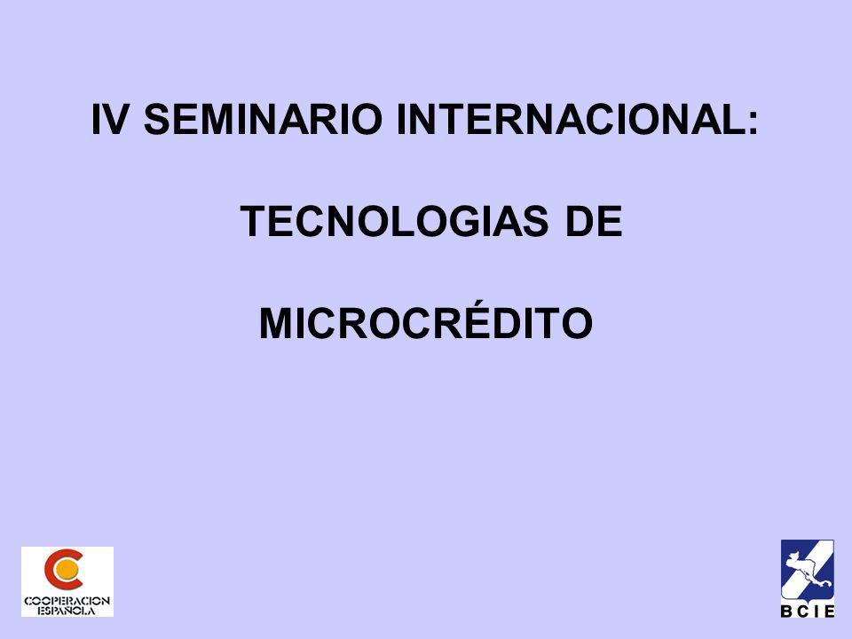 IV SEMINARIO INTERNACIONAL: TECNOLOGIAS DE MICROCRÉDITO