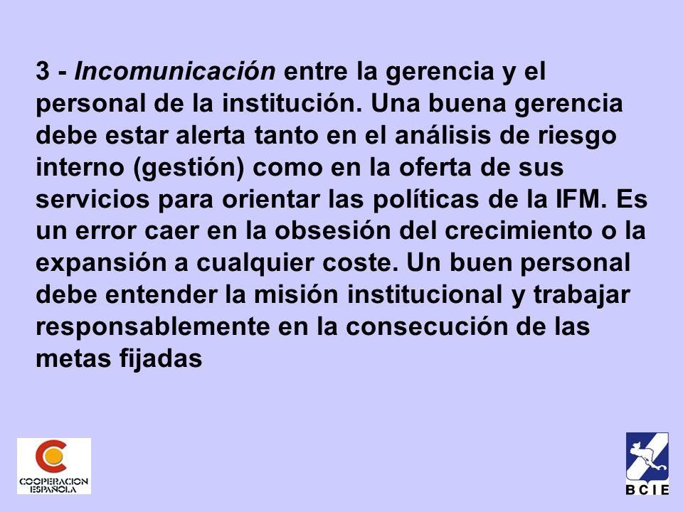 3 - Incomunicación entre la gerencia y el personal de la institución.