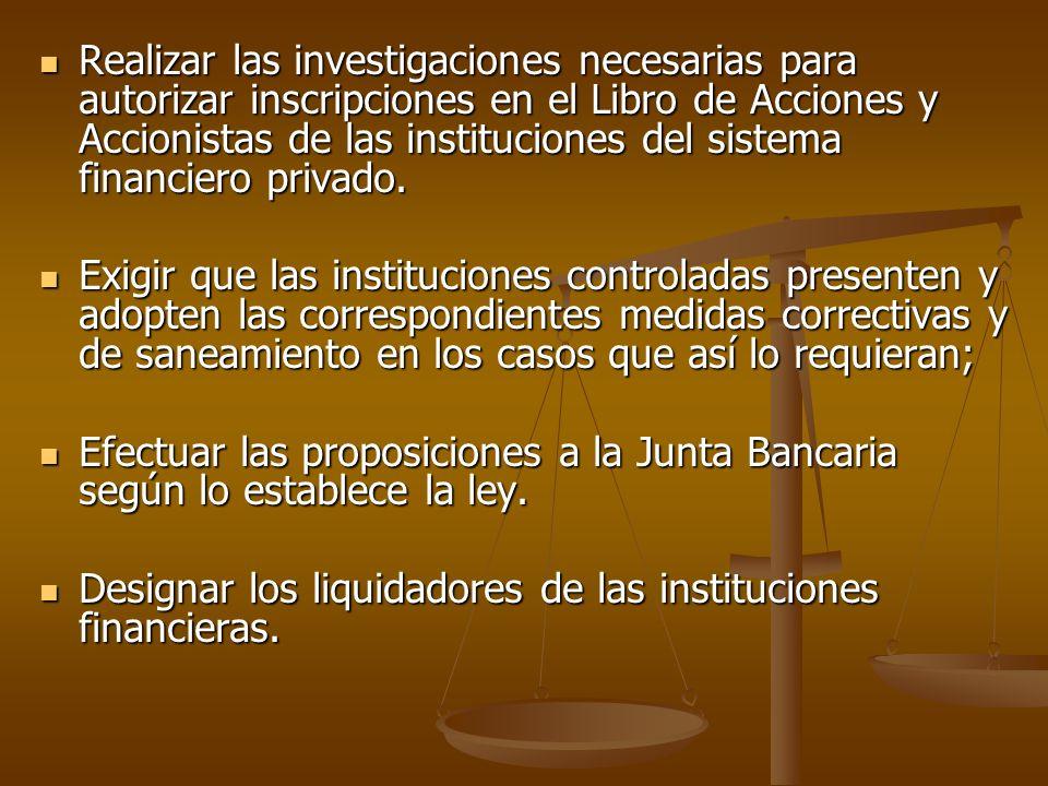 Realizar las investigaciones necesarias para autorizar inscripciones en el Libro de Acciones y Accionistas de las instituciones del sistema financiero