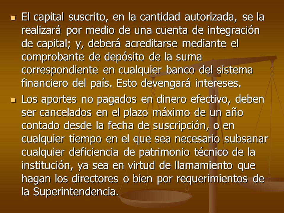 El capital suscrito, en la cantidad autorizada, se la realizará por medio de una cuenta de integración de capital; y, deberá acreditarse mediante el c