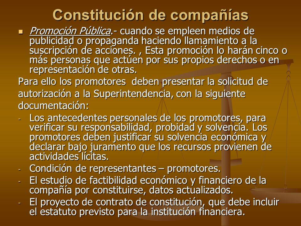 Constitución de compañías Promoción Pública.- cuando se empleen medios de publicidad o propaganda haciendo llamamiento a la suscripción de acciones.,