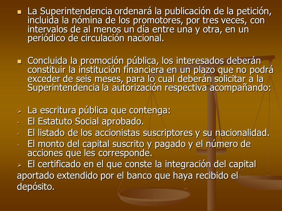La Superintendencia ordenará la publicación de la petición, incluida la nómina de los promotores, por tres veces, con intervalos de al menos un día en