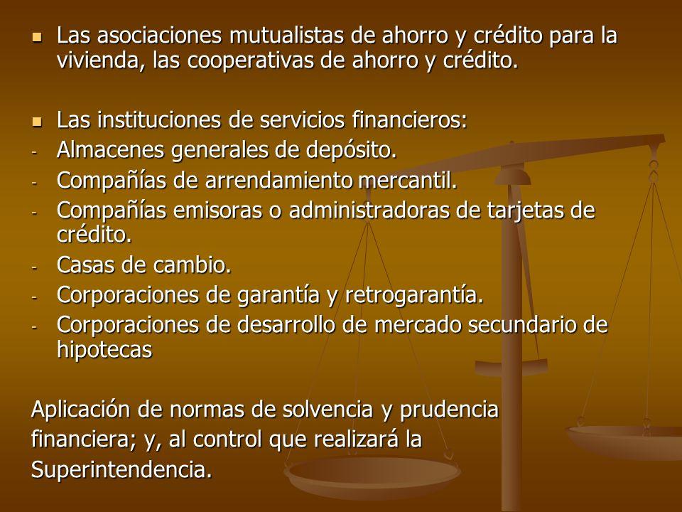 Las asociaciones mutualistas de ahorro y crédito para la vivienda, las cooperativas de ahorro y crédito. Las asociaciones mutualistas de ahorro y créd