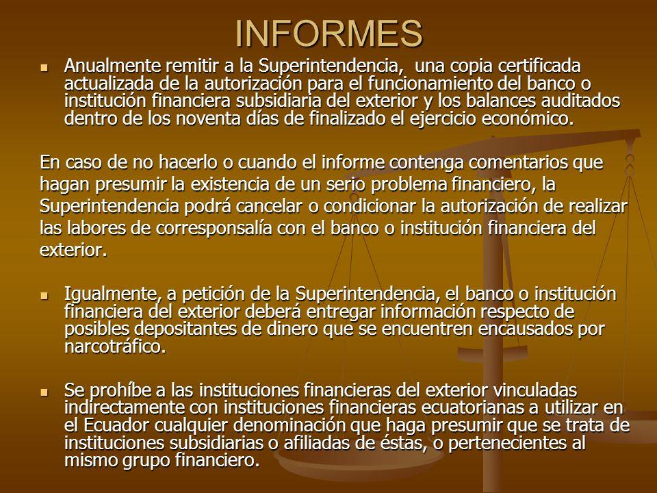 INFORMES Anualmente remitir a la Superintendencia, una copia certificada actualizada de la autorización para el funcionamiento del banco o institución