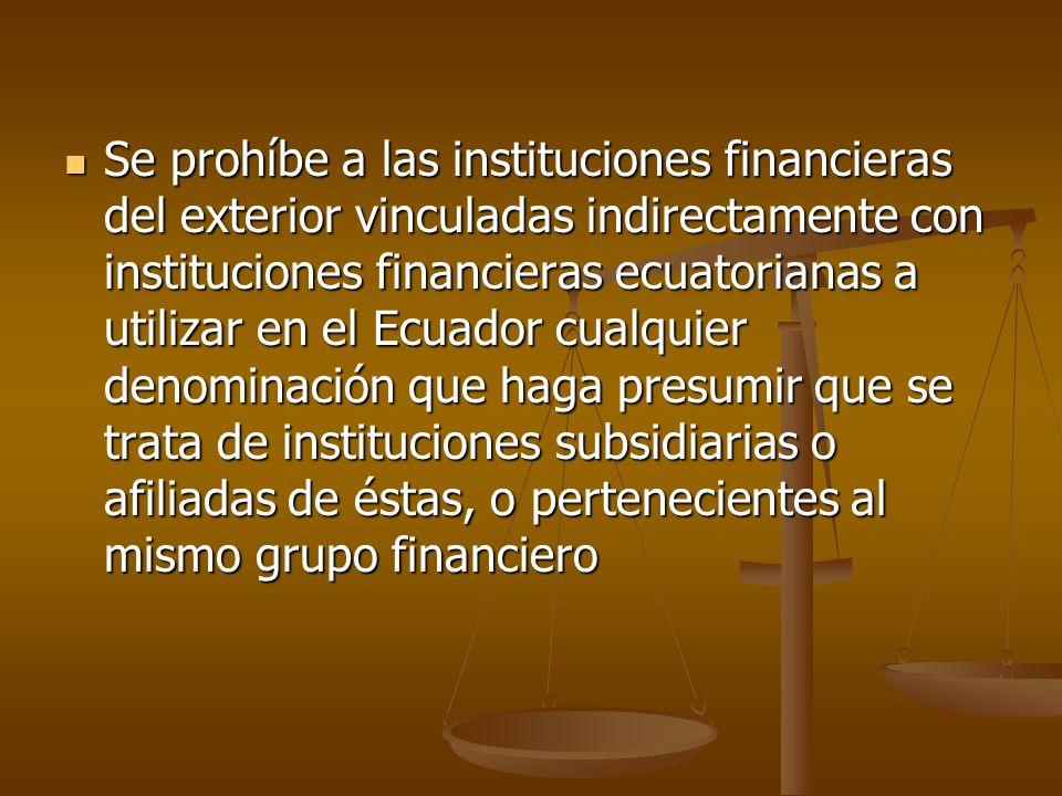 Se prohíbe a las instituciones financieras del exterior vinculadas indirectamente con instituciones financieras ecuatorianas a utilizar en el Ecuador