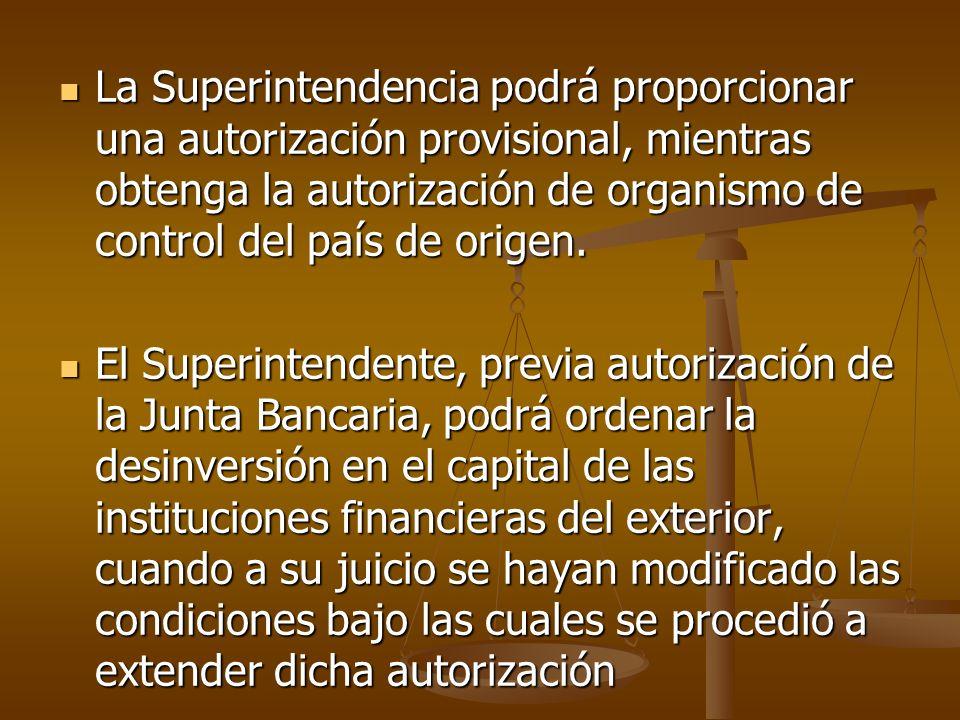 La Superintendencia podrá proporcionar una autorización provisional, mientras obtenga la autorización de organismo de control del país de origen. La S