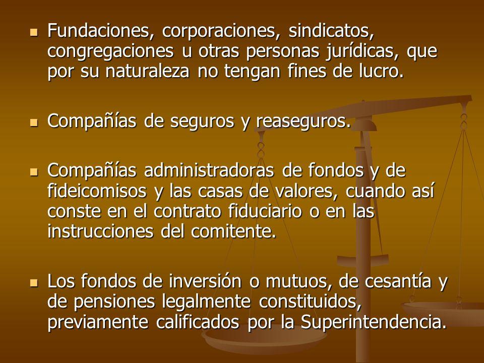 Fundaciones, corporaciones, sindicatos, congregaciones u otras personas jurídicas, que por su naturaleza no tengan fines de lucro. Fundaciones, corpor