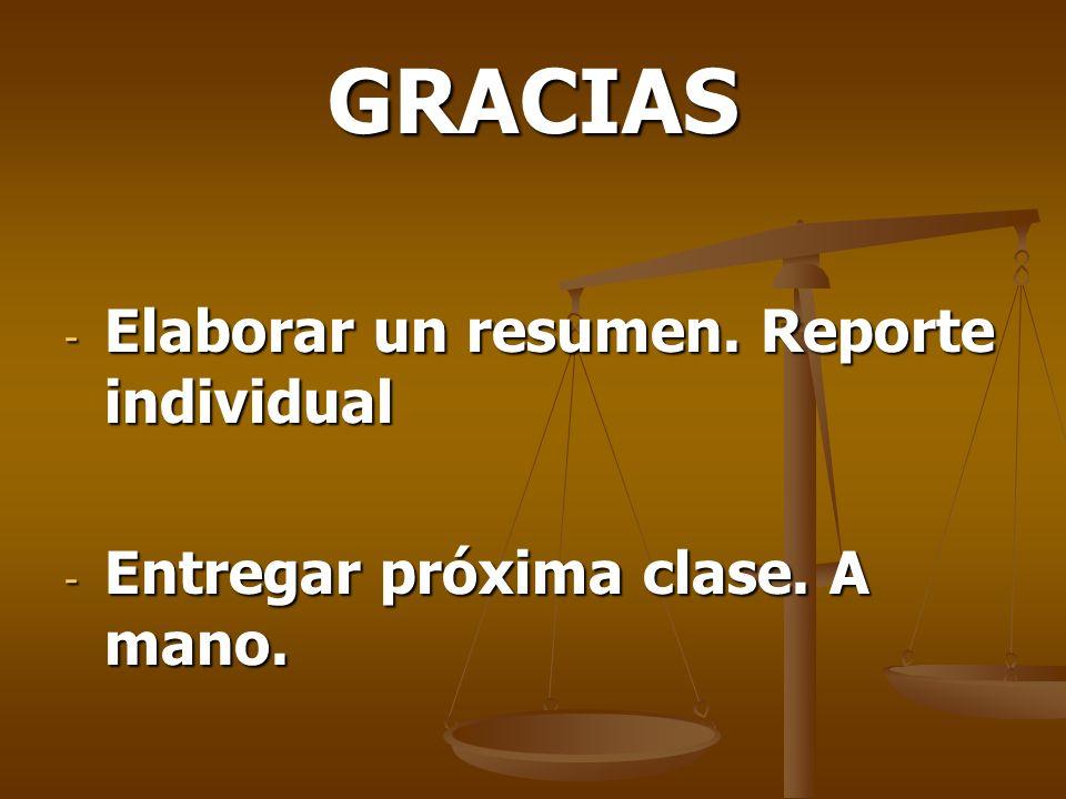 GRACIAS - Elaborar un resumen. Reporte individual - Entregar próxima clase. A mano.