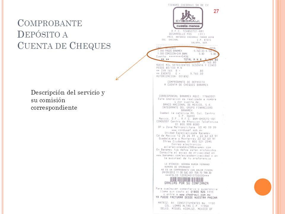 C OMPROBANTE D EPÓSITO A C UENTA DE C HEQUES Descripción del servicio y su comisión correspondiente