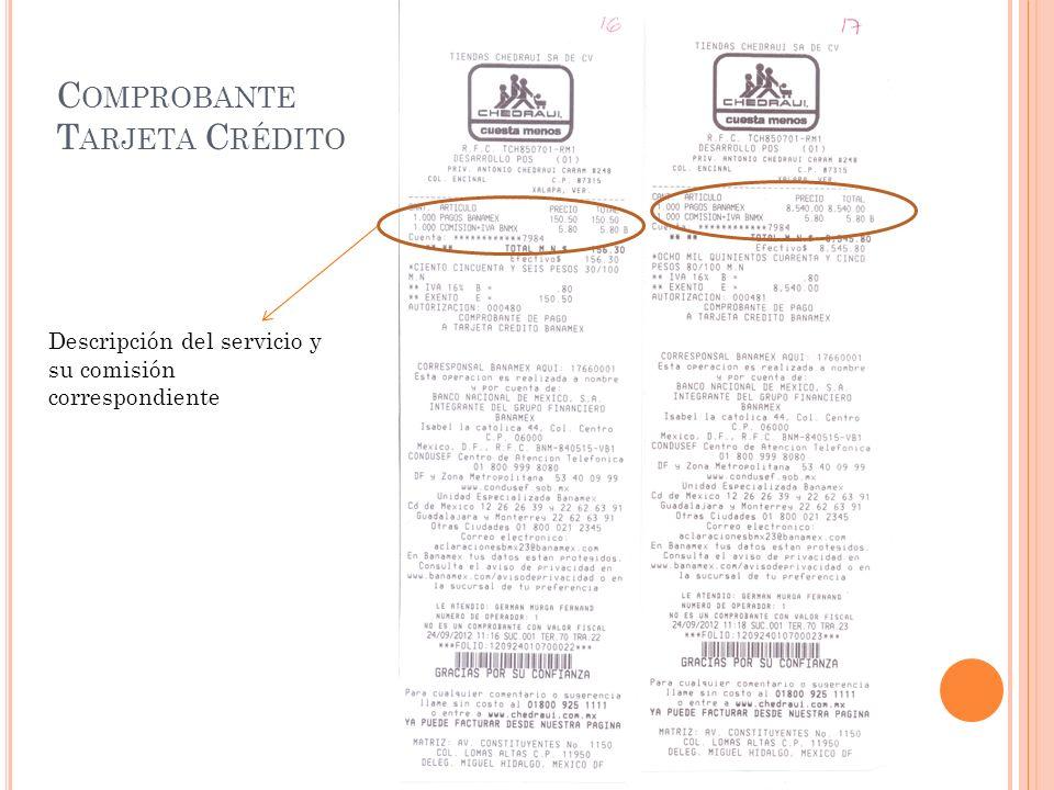 C OMPROBANTE T ARJETA C RÉDITO Descripción del servicio y su comisión correspondiente