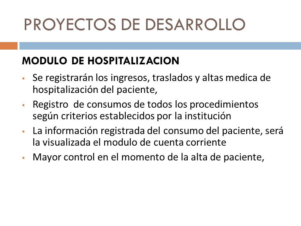 Se registrarán los ingresos, traslados y altas medica de hospitalización del paciente, Registro de consumos de todos los procedimientos según criterio