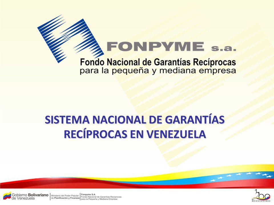 1 SISTEMA NACIONAL DE GARANTÍAS RECÍPROCAS EN VENEZUELA