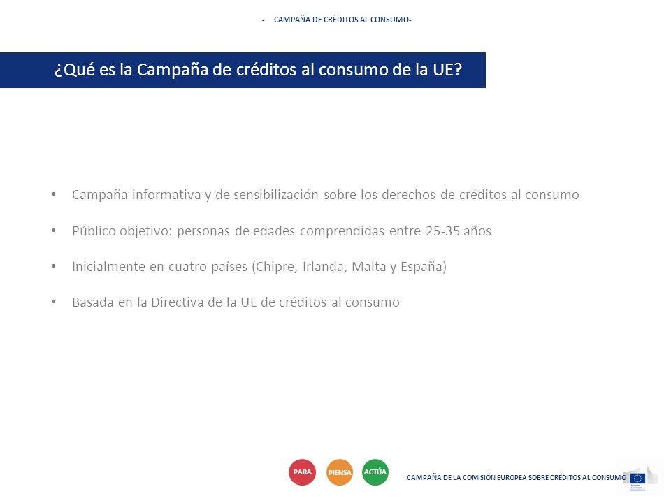 Campaña informativa y de sensibilización sobre los derechos de créditos al consumo Público objetivo: personas de edades comprendidas entre 25-35 años