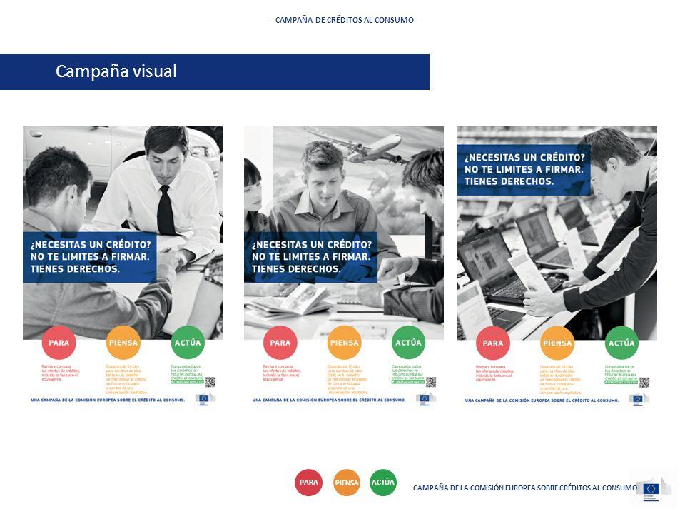 - CAMPAÑA DE CRÉDITOS AL CONSUMO- Campaña visual CAMPAÑA DE LA COMISIÓN EUROPEA SOBRE CRÉDITOS AL CONSUMO PARA PIENSA ACTÚA