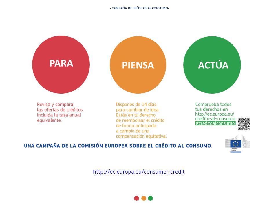 - CAMPAÑA DE CRÉDITOS AL CONSUMO- http://ec.europa.eu/consumer-credit PIENSA PARA PIENSA ACTÚA