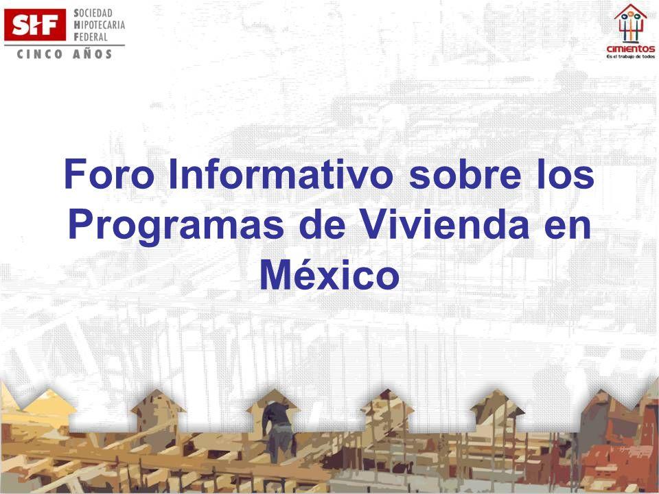 Foro Informativo sobre los Programas de Vivienda en México