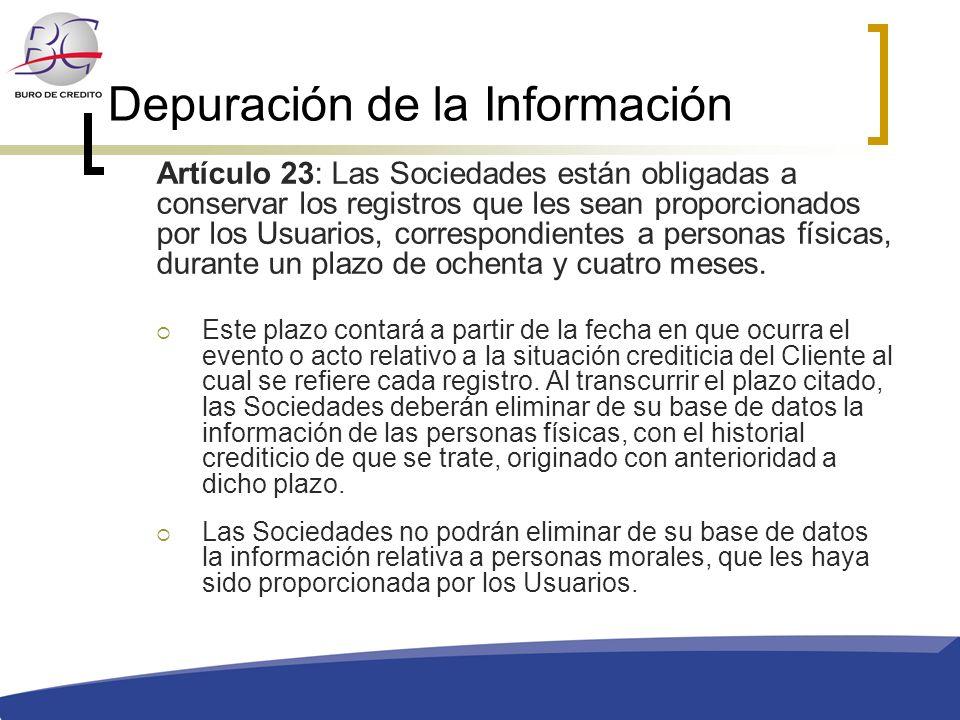 Depuración de la Información Artículo 23: Las Sociedades están obligadas a conservar los registros que les sean proporcionados por los Usuarios, corre