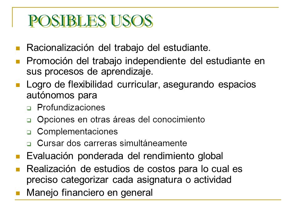 POSIBLES USOS Racionalización del trabajo del estudiante.