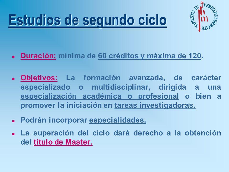 n Finalidad: Especialización del estudiante en su formación académica, profesional o investigadora y se articulan en programas integrados por las ense