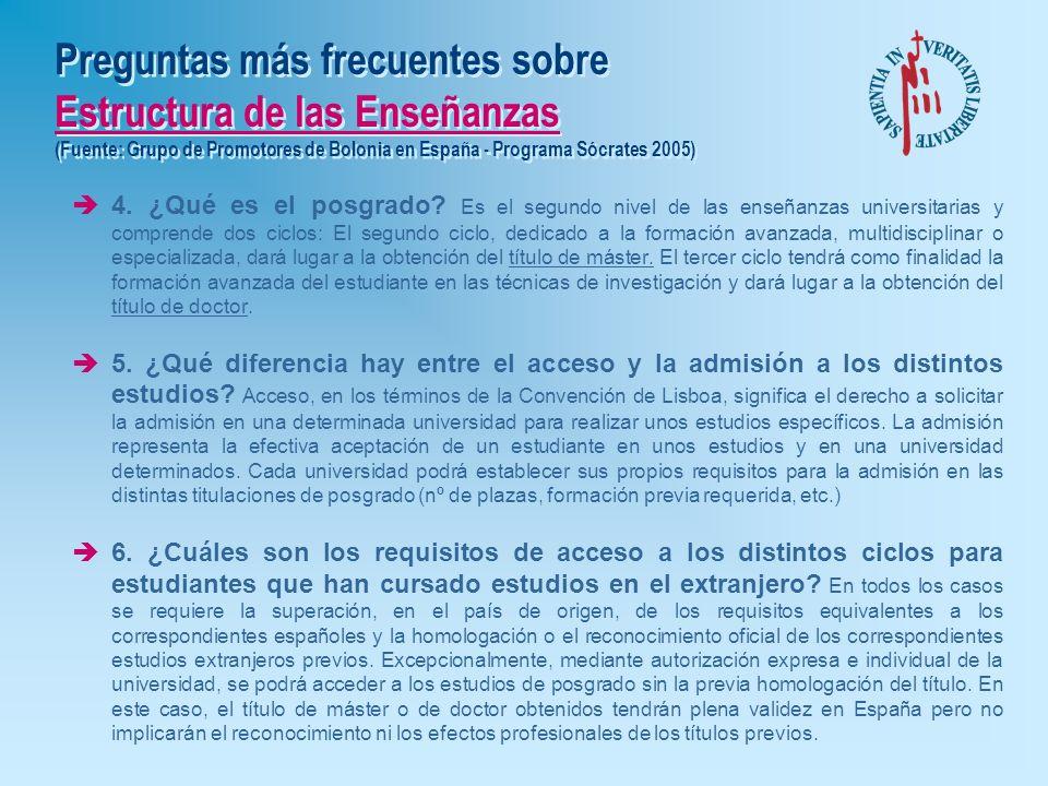 Preguntas más frecuentes sobre Estructura de las Enseñanzas (Fuente: Grupo de Promotores de Bolonia en España - Programa Sócrates 2005) è1. ¿Cómo se v