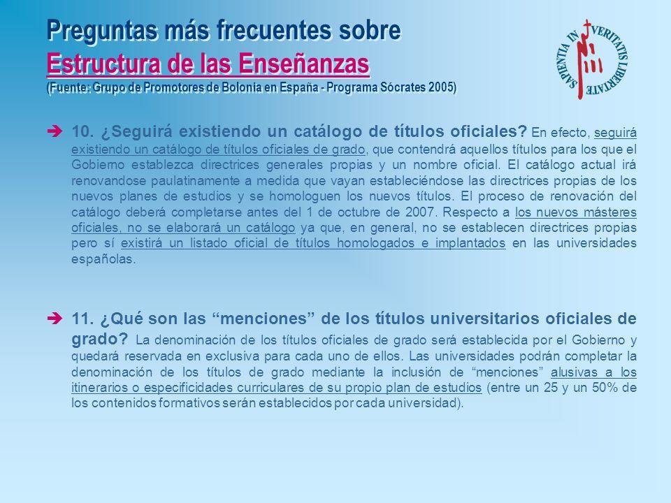 Preguntas más frecuentes sobre Estructura de las Enseñanzas (Fuente: Grupo de Promotores de Bolonia en España - Programa Sócrates 2005) è7. ¿Es necesa