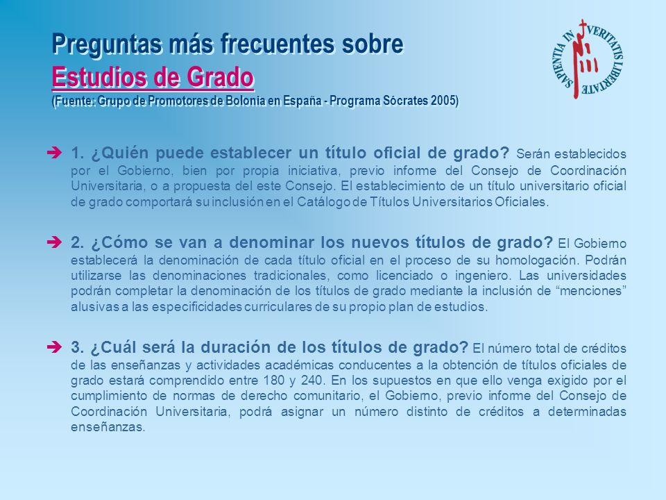 Preguntas más frecuentes sobre Estructura de las Enseñanzas (Fuente: Grupo de Promotores de Bolonia en España - Programa Sócrates 2005) è12. En la org