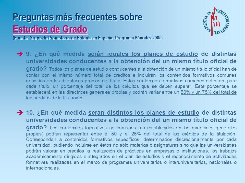 Preguntas más frecuentes sobre Estudios de Grado (Fuente: Grupo de Promotores de Bolonia en España - Programa Sócrates 2005) è6. ¿Qué diferencia hay e