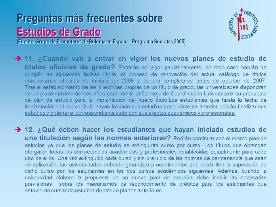 Preguntas más frecuentes sobre Estudios de Grado (Fuente: Grupo de Promotores de Bolonia en España - Programa Sócrates 2005) è9. ¿En qué medida serán