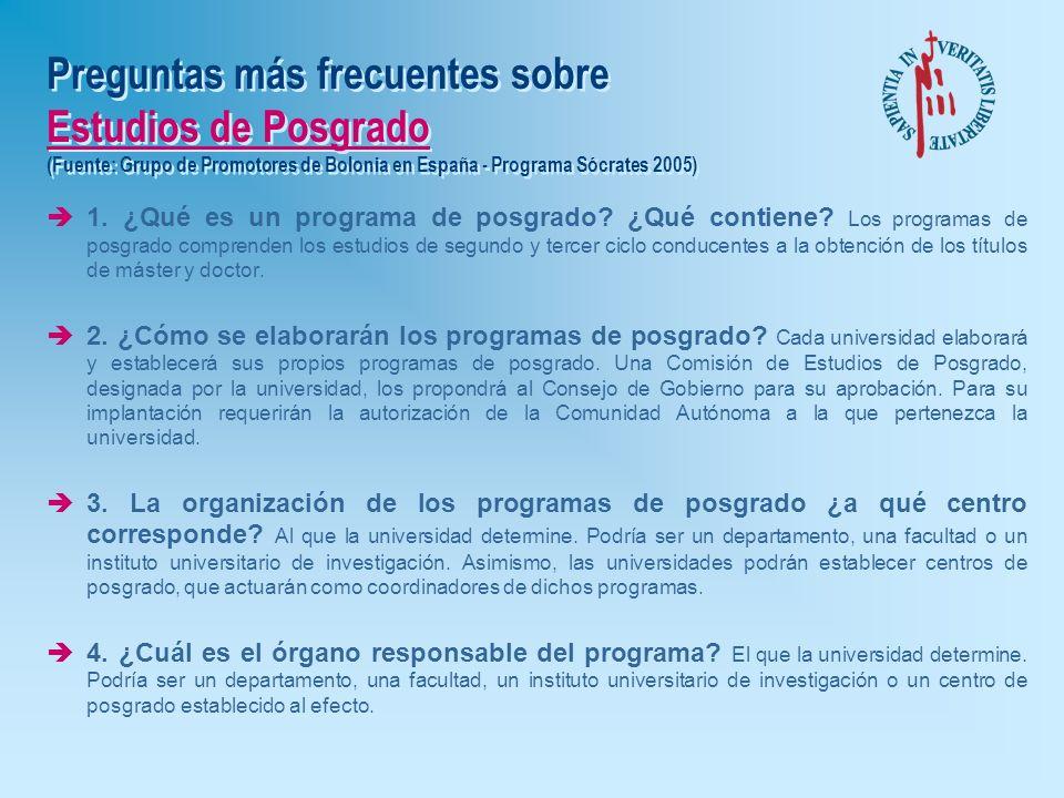 Preguntas más frecuentes sobre Estudios de Grado (Fuente: Grupo de Promotores de Bolonia en España - Programa Sócrates 2005) è13. ¿Qué ocurrirá con nu