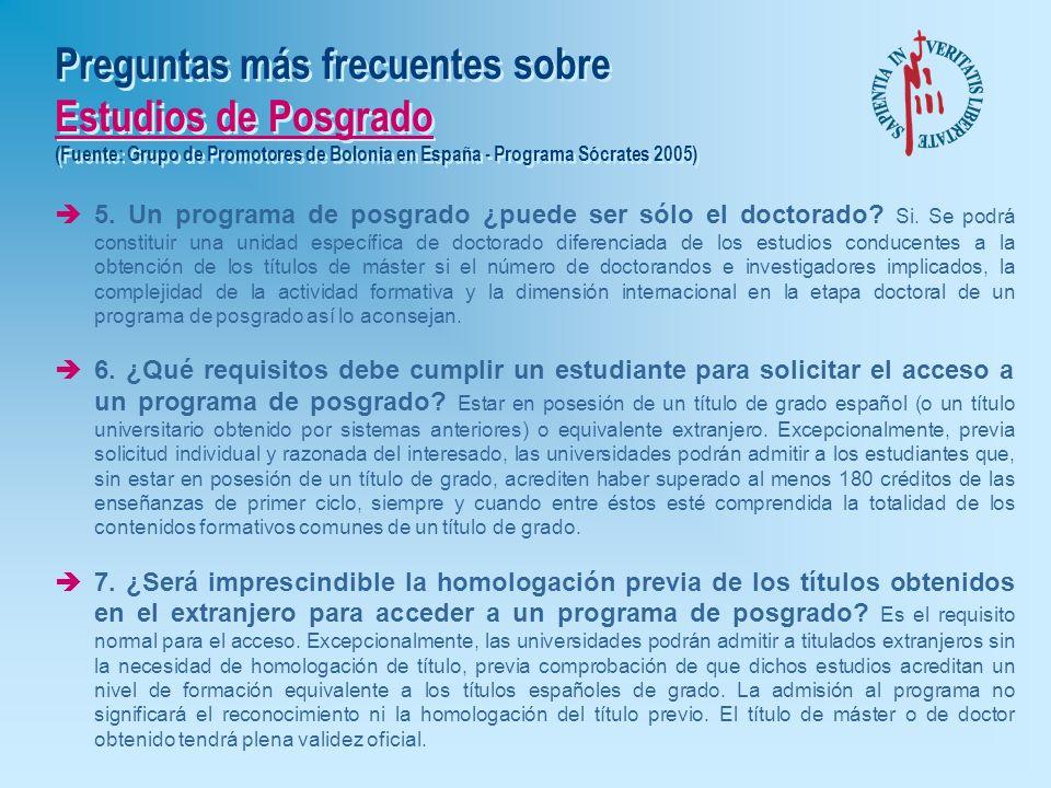 Preguntas más frecuentes sobre Estudios de Posgrado (Fuente: Grupo de Promotores de Bolonia en España - Programa Sócrates 2005) è1. ¿Qué es un program