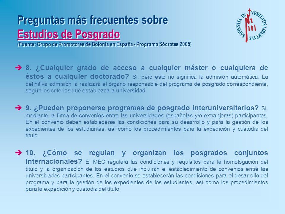 Preguntas más frecuentes sobre Estudios de Posgrado (Fuente: Grupo de Promotores de Bolonia en España - Programa Sócrates 2005) è5. Un programa de pos