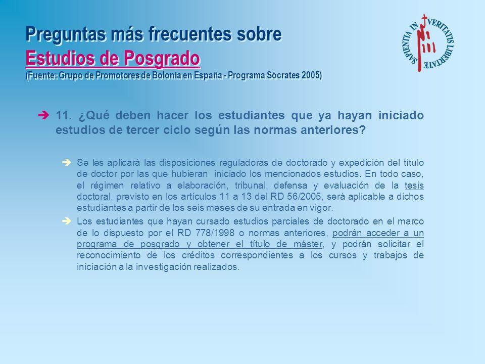 Preguntas más frecuentes sobre Estudios de Posgrado (Fuente: Grupo de Promotores de Bolonia en España - Programa Sócrates 2005) è8. ¿Cualquier grado d