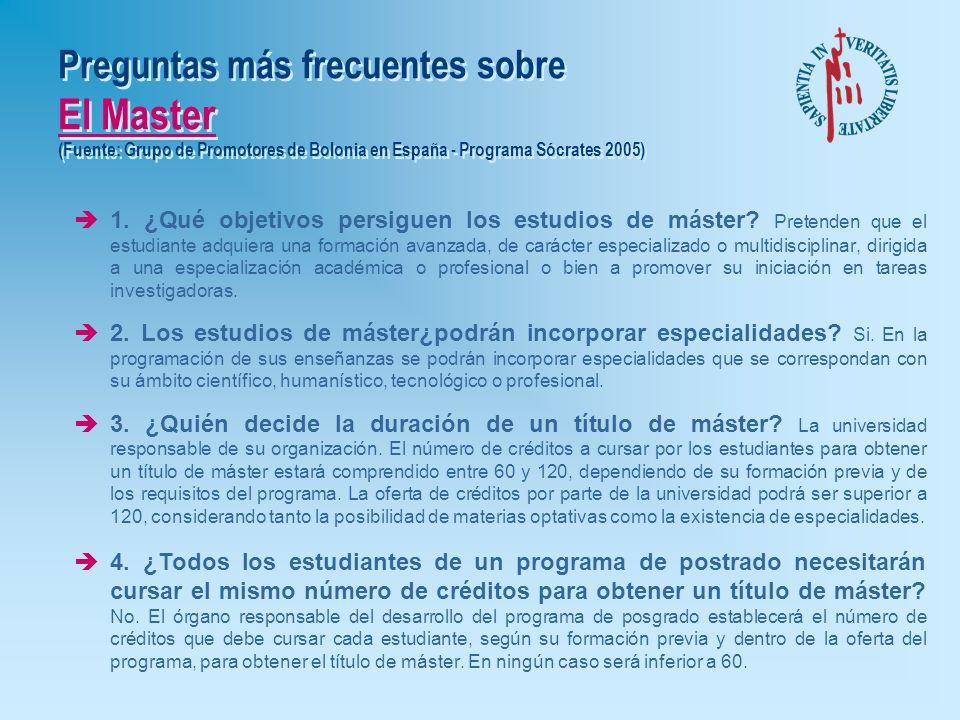 Preguntas más frecuentes sobre Estudios de Posgrado (Fuente: Grupo de Promotores de Bolonia en España - Programa Sócrates 2005) è11. ¿Qué deben hacer