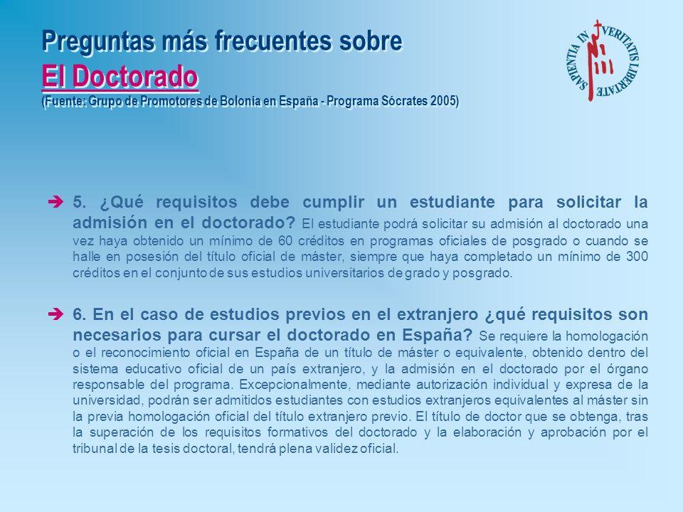 Preguntas más frecuentes sobre El Doctorado (Fuente: Grupo de Promotores de Bolonia en España - Programa Sócrates 2005) è1. ¿Qué objetivos persiguen l