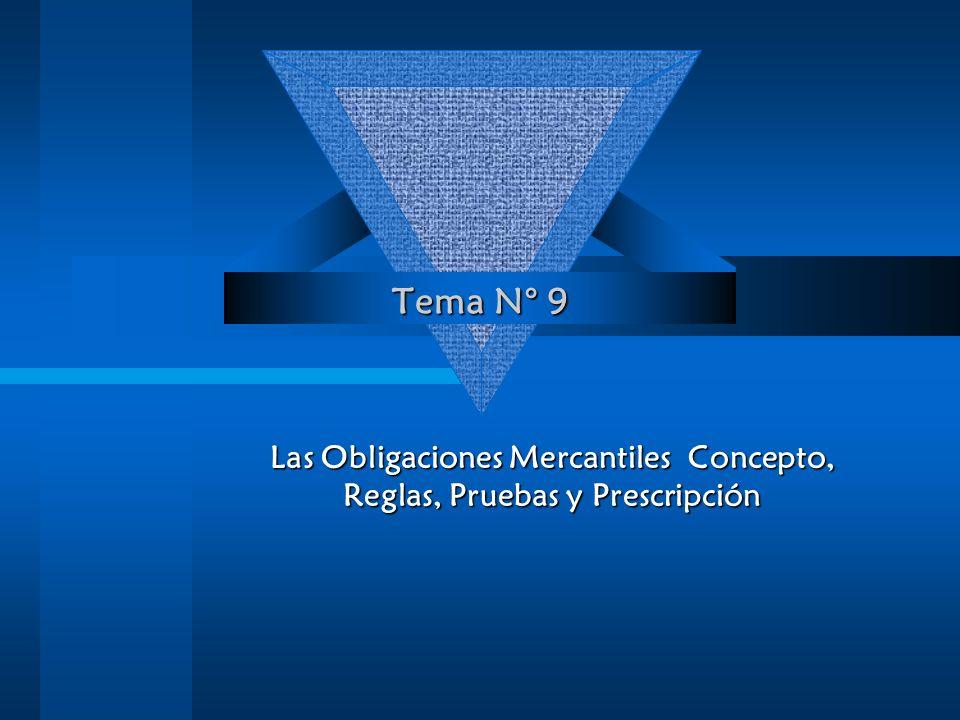 Tema N° 9 Las Obligaciones Mercantiles Concepto, Reglas, Pruebas y Prescripción