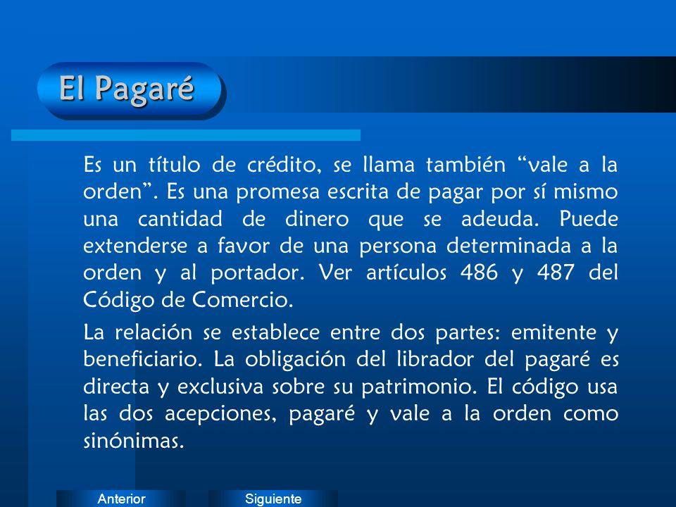 SiguienteAnterior El Pagaré Es un título de crédito, se llama también vale a la orden. Es una promesa escrita de pagar por sí mismo una cantidad de di