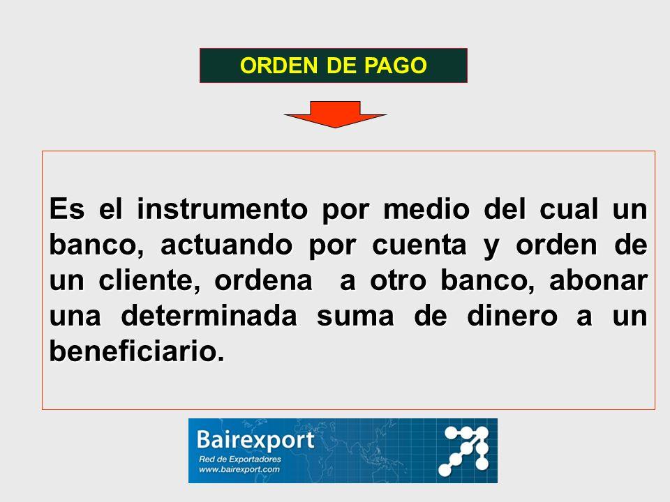 Es el instrumento por medio del cual un banco, actuando por cuenta y orden de un cliente, ordena a otro banco, abonar una determinada suma de dinero a