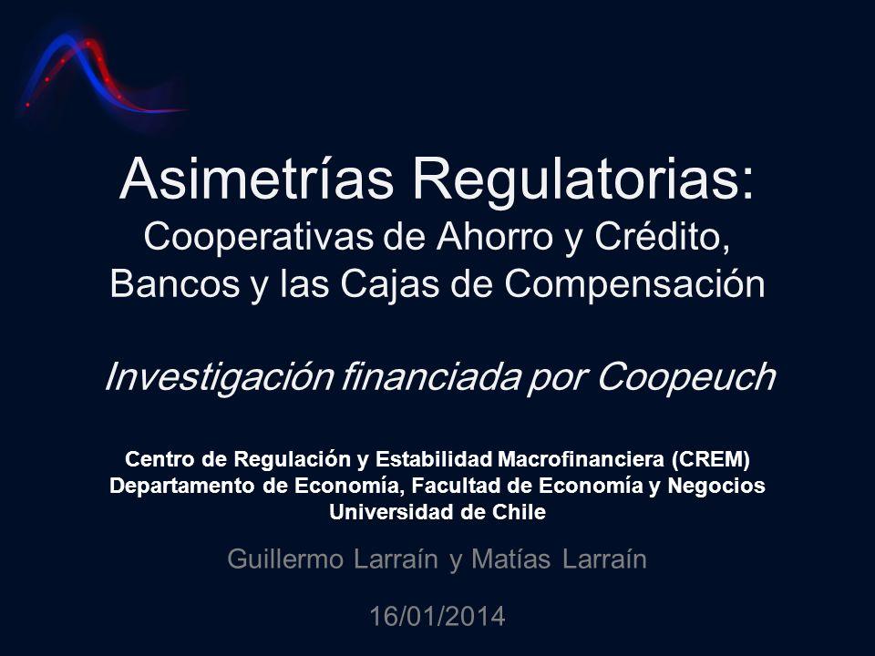 Asimetrías Regulatorias: Cooperativas de Ahorro y Crédito, Bancos y las Cajas de Compensación Investigación financiada por Coopeuch Centro de Regulaci