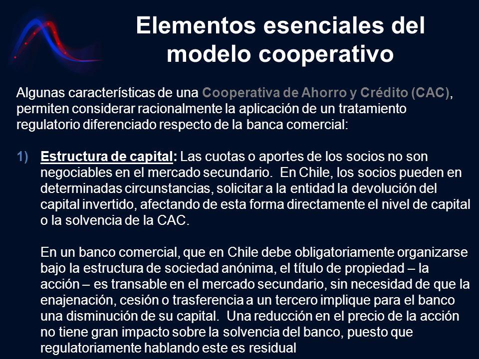 Elementos esenciales del modelo cooperativo Algunas características de una Cooperativa de Ahorro y Crédito (CAC), permiten considerar racionalmente la