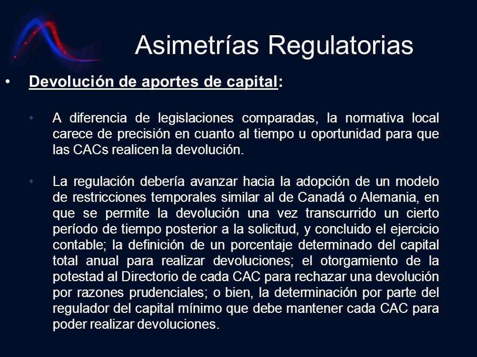 Asimetrías Regulatorias Devolución de aportes de capital: A diferencia de legislaciones comparadas, la normativa local carece de precisión en cuanto a