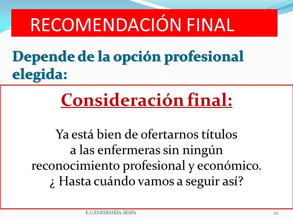 RECOMENDACIÓN FINAL LSQ E.U.ENFERMRÍA SESPA22 CARRERA PROFESIONAL : FC- ESPECIALIDADES ENFERMERÍA SI TIENES INTERÉS EN OBTENER EL TÍTULO DE GRADO: ALT