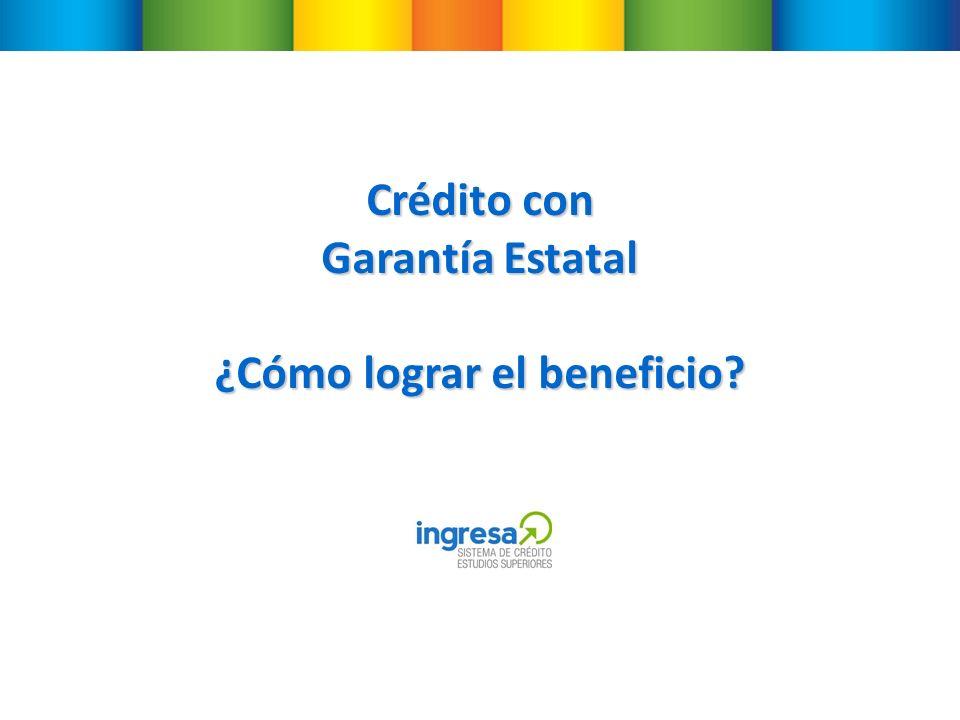 Crédito con Garantía Estatal ¿Cómo lograr el beneficio