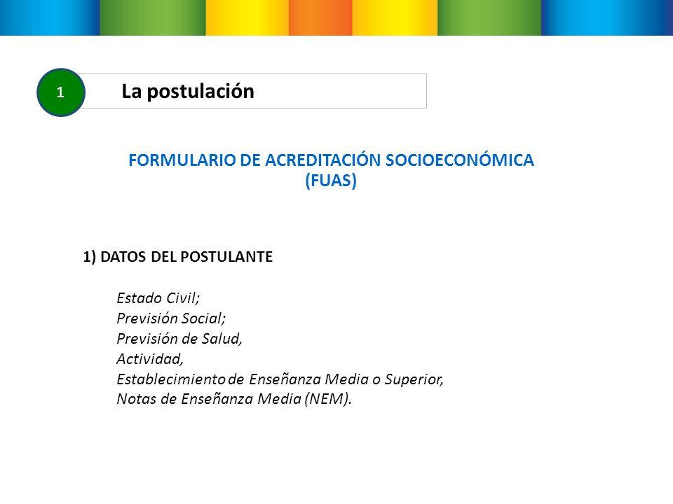 La postulación 1 1) DATOS DEL POSTULANTE Estado Civil; Previsión Social; Previsión de Salud, Actividad, Establecimiento de Enseñanza Media o Superior, Notas de Enseñanza Media (NEM).